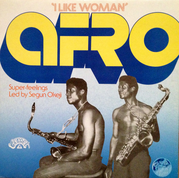 Afro Super Feelings led by Segun Okeji-I Like Woman-Nigerian