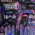 DODSON AND FOGG-​WALK ON-UK Acid Prog Folk-NEW CD