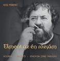 Kiss Ferenc-Elment az én rózsám-'77-06 Hungarian world music-NEW LP