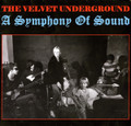 Velvet Underground-A Symphony Of Sound-NEW LP