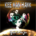 KEE MAN HAWK-HEADIN FOR THE SUN-Swedish Bluesy hard rock-NEW LP