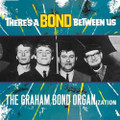 GRAHAM BOND ORGANIZATION-THERE'S A BOND BETWEEN US-NEW LP 180g