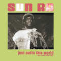 Sun Ra-Just Outta This World - Rare Tracks 1955-1961-NEW LP
