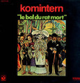 Komintern-Le Bal Du Rat Mort-'71 French Underground Prog Rock-NEW LP