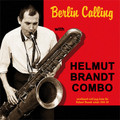 Helmut Brandt Combo-Berlin Calling-'50-58 German Cool Jazz-NEW LP