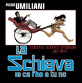 PIERO UMILIANI-LA SCHIAVA IO CE L'HO E TU NO-'73 OST-NEW 2LP