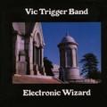 Vic Trigger Band-Electronic Wizard-'77 Hard rock/heavy blues,Jazz-Rock-NEW LP