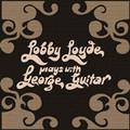 LOBBY LOYDE-PLAYS WITH GEORGE GUITAR-'71 AUSTRALIAN HARD ROCK-NEW LP