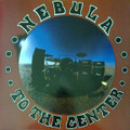 Nebula-To The Center-Stoner Hard Rock-NEW LP COLORED