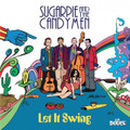 SUGARPIE AND THE CANDYMEN-Let It Swing-RETRO CLUB VERSIONS-NEW CD
