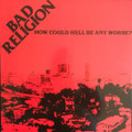 Bad Religion-How Could Hell Be Any Worse?-'82 Hardcore,Punk-NEW LP