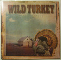 WILD TURKEY-RAREST TURKEY-'72-74-Psychedelic Hard Rock-NEW LP