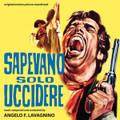 Angelo Francesco Lavagnino-Sapevano Solo Uccidere-'68 ITALIAN WESTERN OST-NEW CD