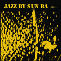 Sun Ra-Jazz By Sun Ra Vol.1-'57 Free Jazz,Space-Age-NEW LP