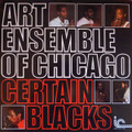 ART ENSEMBLE OF CHICAGO-CERTAIN BLACKS-'70 Free avant jazz-NEW LP