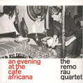 The Remo Rau Quartet-An Evening At The Cafe Africana-'61 LIVE JAZZ-NEW LP