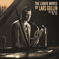 Lars Gullin-The Liquid Moves Of Lars Gullin Lost Jazz Files 1959-1963-NEW LP