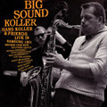 Hans Koller & Friends-Big Sound Koller-'61 Live German Jazz-NEW LP