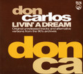 Don Carlos-Livin' A Dream-IRMA-NEW 2CD
