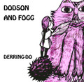 DODSON AND FOGG-DERRING DO-UK Acid Prog Folk-Celia Humphris,Nik Turner-NEW LP