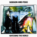 DODSON AND FOGG-WATCHING THE WORLD-UK Acid Prog Folk-NEW CD