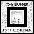 Tony Branker-For The Children-'80 US Spiritual/Modal Jazz-NEW LP