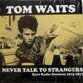 Tom Waits-Never Talk To Strangers: Rare Radio Sessions 1973-1977-NEW LP