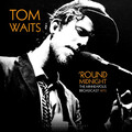 Tom Waits-Round Midnight (The Minneapolis Broadcast 1975)-NEW LP