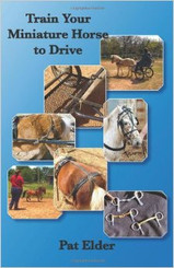 Book: TRAIN YOUR MINIATURE HORSE TO DRIVE