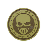"Don't Run You'll Only Die Tired  2 1/4"" Velcro Backed PVC Patch"