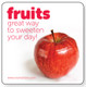 fruits - great way to sweeten your day!