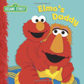 Elmo's Daddy (Sesame Street Board Book)