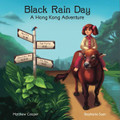 Black Rain Day A Hong Kong Adventure (Paperback)