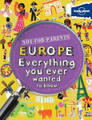 Europe Everything You Ever Wanted to Know (Not-For-Parents)