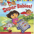 DORA SUPER BABIES!