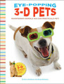 Eye Popping 3-D Pets