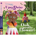 In The Night Garden Ooh, Pretty Flower! Story 2 (Board book)