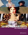 50 Women Artists You Should Know (Paperback)