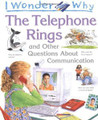 I Wonder Why the Telephone Rings and Other Questions About Communications (Paperback)