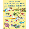 Richard Scarry's Planes and Rockets and Things That Fly (Paperback)