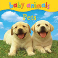 Baby Animals: Pets (Board Book)