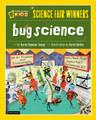 Science Fair Winners: Bug Science (Paperback)