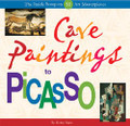 Cave Paintings to Picasso: The Inside Scoop on 50 Art Masterpieces (Hardcover)
