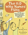 The Kid Who Named Pluto: And the Stories of Other Extraordinary Young People in Science (Hardcover)