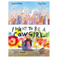 I Want To Be A Cowgirl (Paperback)