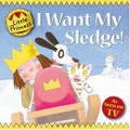 I Want My Sledge! (Paperback)