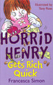Horrid Henry Gets Rich Quick (Paperback)