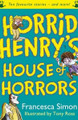 Horrid Henry's House of Horrors: Ten favourite stories and more! (Paperback)