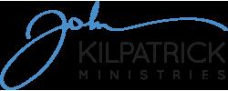 John Kilpatrick Ministries