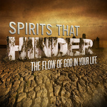 Spirits that Hinder the Flow of God in Your Life MP3